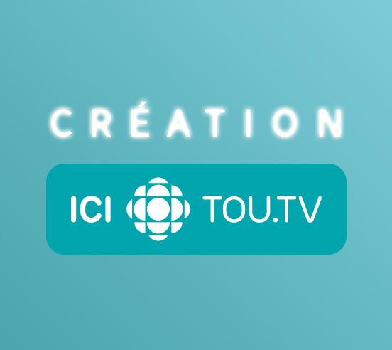 Création ICI TOU.TV